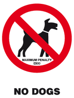 No dogs maximum penalty £500 sign
