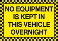 No equipment is kept in this vehicle overnight sign