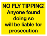No Fly Tipping! Anyone found doing so will be liable for prosecution sign!