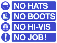 No hats, No Boots, No Hi-vis, No Job! sign