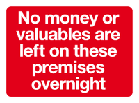 No money or valuables are left on these premises overnight sign