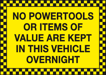 No power tools or items of value are kept in this vehicle overnight sign