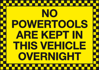 No power tools are kept in this vehicle overnight sign