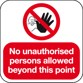 No unauthorised persons allowed beyond this point floor sign