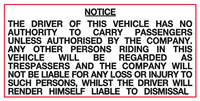The driver of this vehicle has no authority to carry passenger unless authorised by the company sign