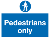 Pedestrians only sign