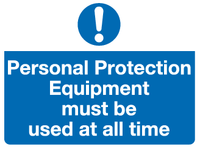 Personal Protection Equipment must be used at all time sign