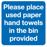 Please place used paper hand towels in the bin provided sign