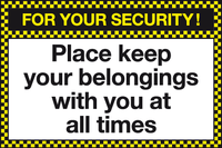 For your security Please keep your belongings with you at all times sign