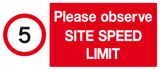 Please observe Site Speed Limit sign