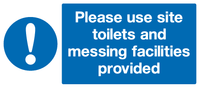 Please use site toilets and messing facilities provided sign