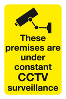 These premises are under constant CCTV surveillance sign