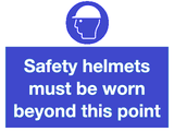 safety helmets must be worn beyond this point sign