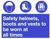 helmets, boots and vests to be worn at all times sign