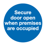 Secure door open when premises are occupied sign