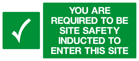 You are required to be site safety inducted to enter this site sign