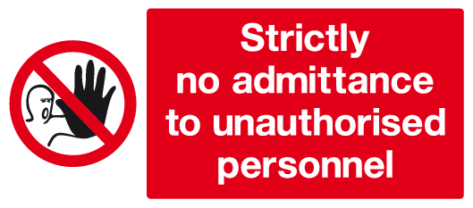 Strictly no admittance to unauthorised personnel sign