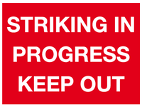 Striking in progress Keep out sign