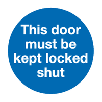 This door must be kept locked shut sign