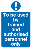 To be used by trained and authorised personnel only sign