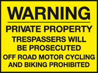 Private Property Trespassers will be prosecuted Off road motor cycling and biking prohibited sign