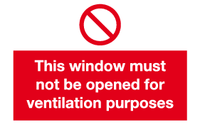 This window must not be opened for ventilation purposes sign