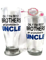 Only The Best Brothers Get Promoted to Uncle Glass Pregnancy Announcement, Best Uncle Pilsner or Glass soon to be uncle gift, Uncle gift
