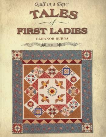 Tales of First Ladies Pattern Book