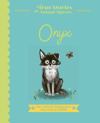 Onyx (True Stories of Animal Heroes)