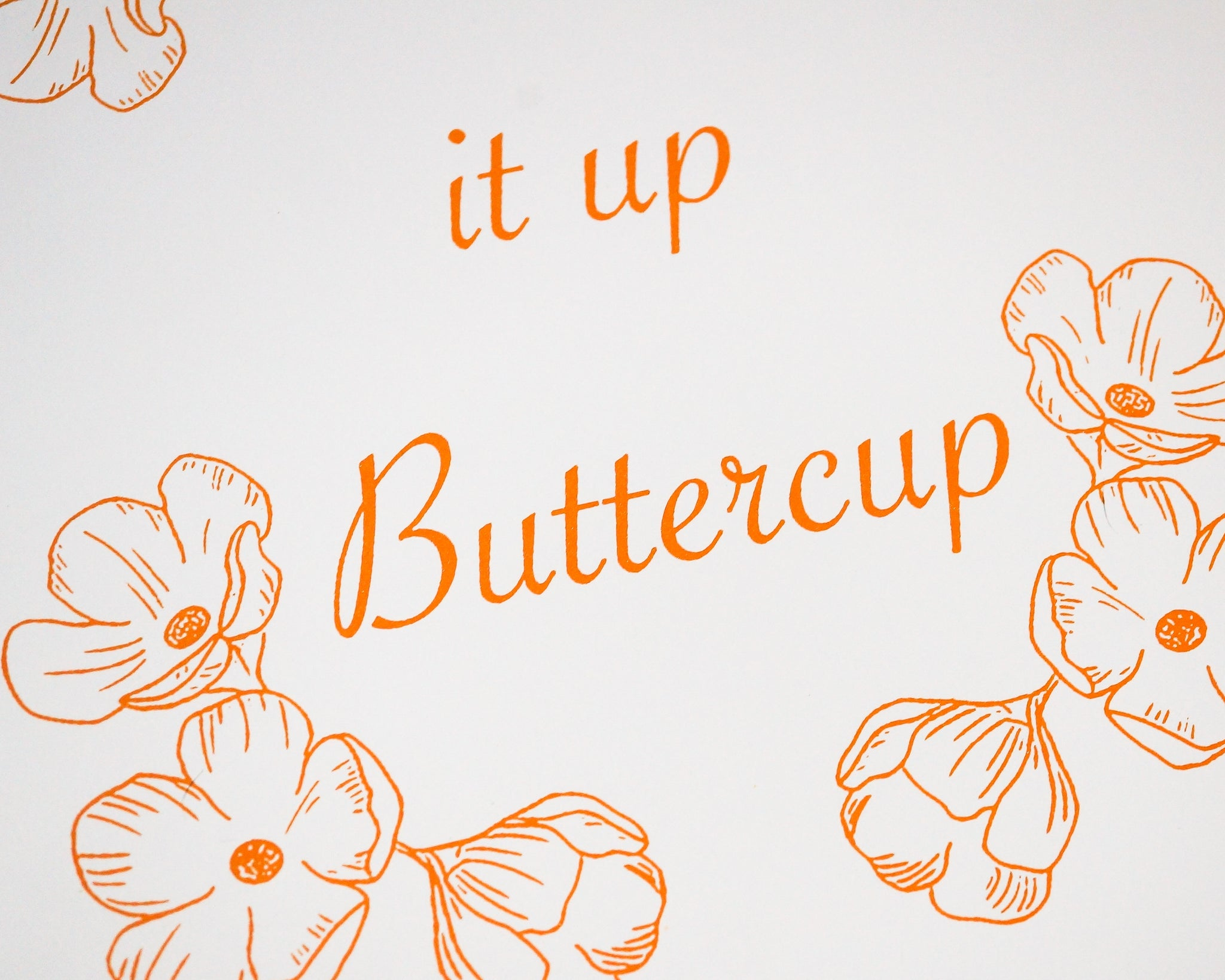 """Suck It Up Buttercup"" Screenprint"