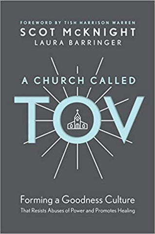 A Church Called Tov: Forming a Goodness Culture That Resists Abuses of Power and Promotes Healing (Hardcover)