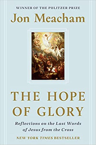 The Hope of Glory: Reflections on the Last Words of Jesus from the Cross (Hardcover)