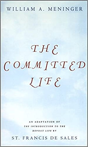Committed Life: An Adaptation of The Introduction to the Devout Life by St. Francis de Sales Paperback