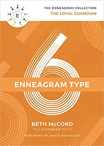 The Enneagram Type 6: The Loyal Guardian (The Enneagram Collection) Hardcover