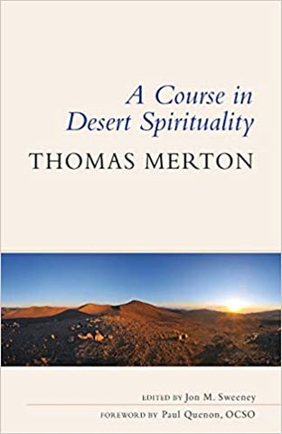 A Course in Desert Spirituality: Fifteen Sessions with the Famous Trappist Monk
