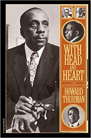 With Head and Heart the Biography of Howard Thurman