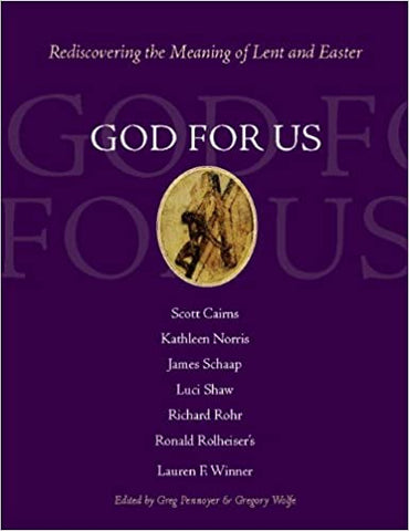 God for Us: Rediscovering the Meaning of Lent and Easter (Hardcover)