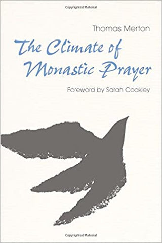 The Climate of Monastic Prayer (Hardcover)