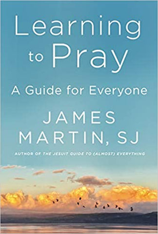 Learning to Pray: A Guide for Everyone (Hardcover)