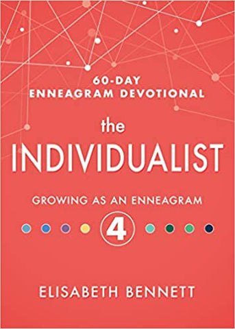 The Individualist: Growing as an Enneagram 4 (60-Day Enneagram Devotional) Hardcover