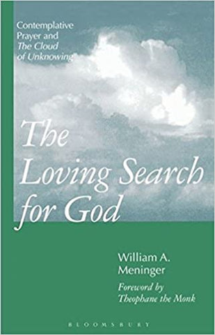 The Loving Search for God: Contemplative Prayer and the Cloud of Unknowing