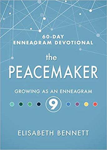 The Peacemaker: Growing as an Enneagram 9 (60-Day Enneagram Devotional) Hardcover