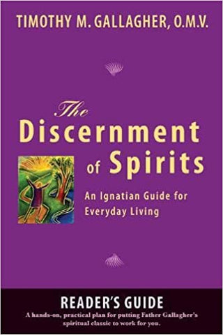The Discernment of Spirits: A Reader's Guide: An Ignatian Guide for Everyday Living (Paperback)