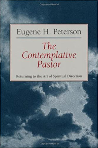 The Contemplative Pastor: Returning to the Art of Spiritual Direction Paperback