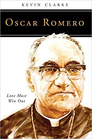 Oscar Romero: Love Must Win Out (People of God)