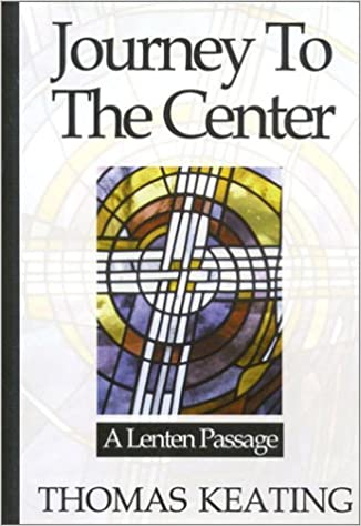 Journey To The Center: A Lenten Passage Hardcover
