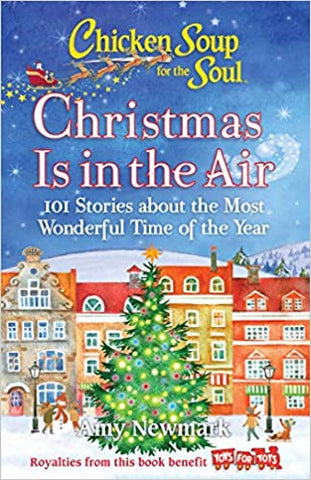 Chicken Soup for the Soul: Christmas Is in the Air: 101 Stories about the Most Wonderful Time of the Year (Paperback)