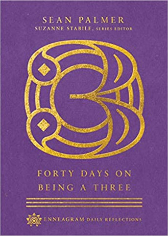 Forty (40) Days on Being a Three (Enneagram Daily Reflections) (Hardcover)
