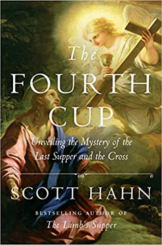 The Fourth Cup: Unveiling the Mystery of the Last Supper and the Cross (Hardcover)