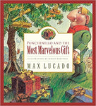 Punchinello and the Most Marvelous Gift (Volume 5) (Max Lucado's Wemmicks, Volume 5) Hardcover